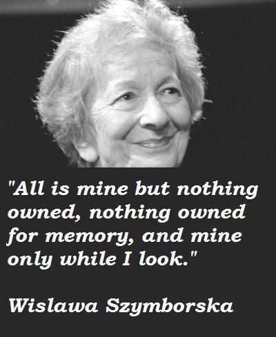 Wislawa Szymborska's quote #4