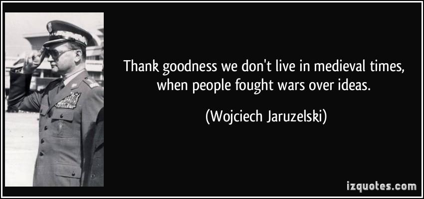 Wojciech Jaruzelski's quote #1