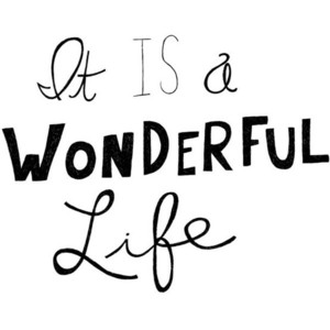 Wonderful Life quote #1