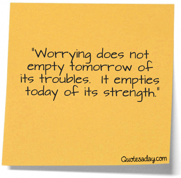 Worries quote #6