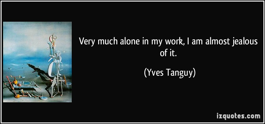 Yves Tanguy's quote #5