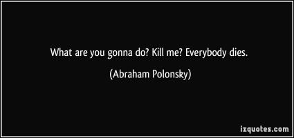 Abraham Polonsky's quote