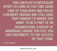 Alonzo Mourning's quote