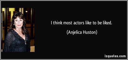 Anjelica Huston's quote