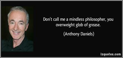 Anthony Daniels's quote
