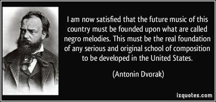 Antonin Dvorak's quote