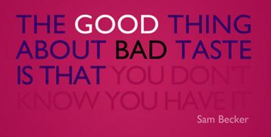 Bad Taste quote #2