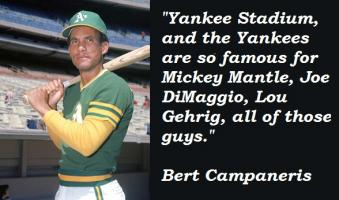 Bert Campaneris's quote #3