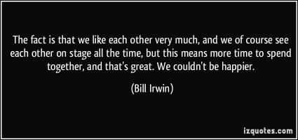 Bill Irwin's quote
