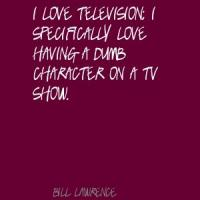 Bill Lawrence's quote
