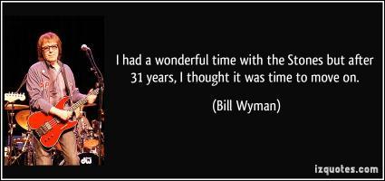Bill Wyman's quote