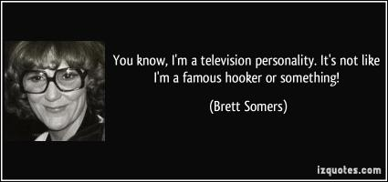 Brett Somers's quote