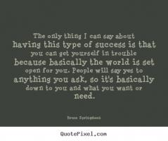 Bruce Springsteen quote #2