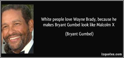 Bryant Gumbel's quote #2