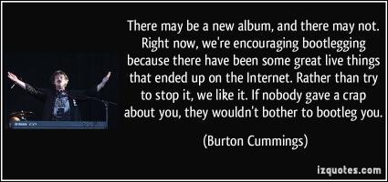 Burton Cummings's quote