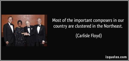 Carlisle Floyd's quote