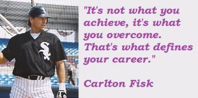 Carlton Fisk's quote