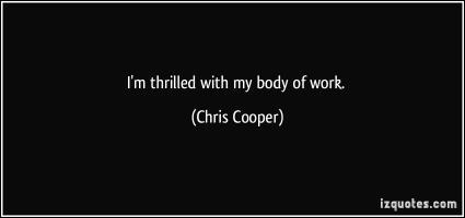 Chris Cooper's quote #6