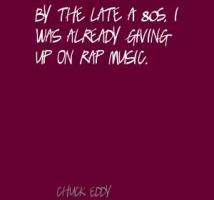 Chuck Eddy's quote