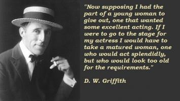 D. W. Griffith's quote #2