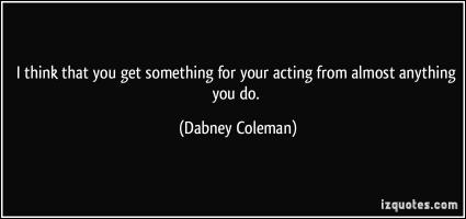 Dabney Coleman's quote