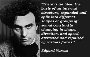 Edgard Varese's quote #5