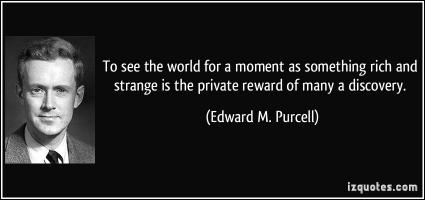 Edward M. Purcell's quote
