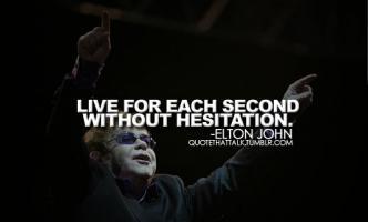 Elton John quote #2