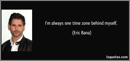 Eric Bana's quote