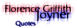Florence Griffith Joyner's quote
