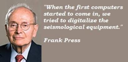 Frank Press's quote #3