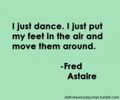 Fred Astaire quote #2