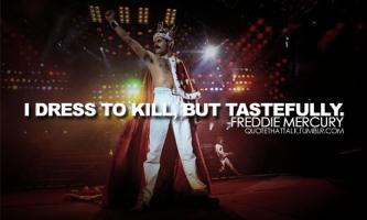 Freddie Mercury quote #2