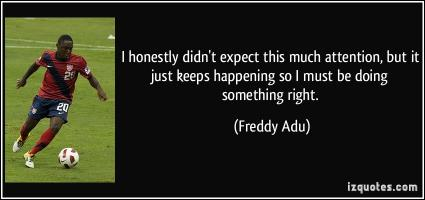 Freddy Adu's quote