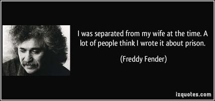 Freddy Fender's quote
