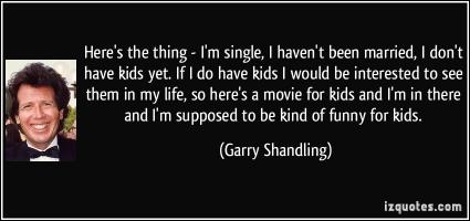 Garry Shandling's quote
