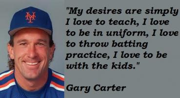 Gary Carter's quote