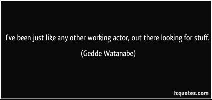 Gedde Watanabe's quote