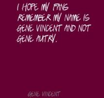 Gene Vincent's quote
