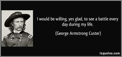 George Armstrong Custer's quote