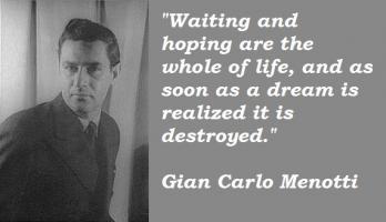 Gian Carlo Menotti's quote #3