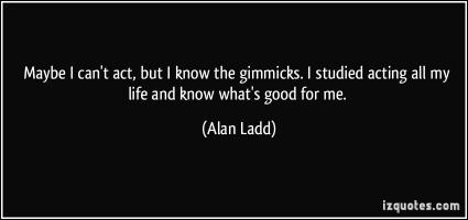 Gimmicks quote #1
