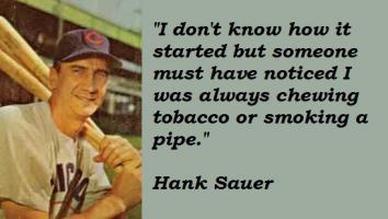 Hank Sauer's quote