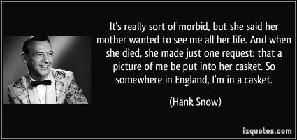 Hank Snow's quote #1