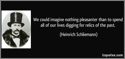 Heinrich Schliemann's quote #1