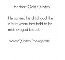 Herbert Gold's quote