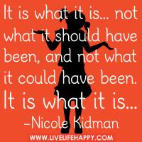 It Is What It Is quote #2
