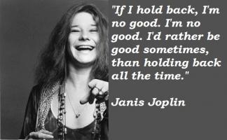Janis Joplin quote #2
