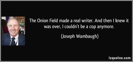 Joseph Wambaugh's quote