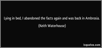 Keith Waterhouse's quote